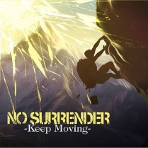 "No Surrender - ""Keep Moving"""