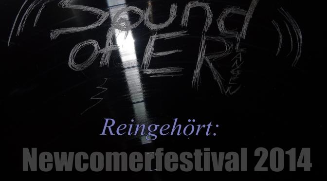 Reingehört: Newcomer Festival 2014