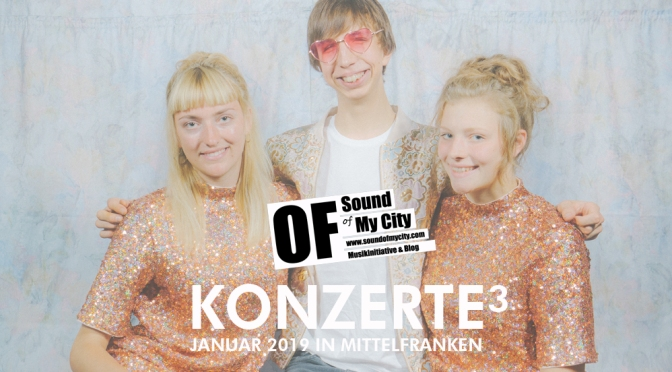 Konzerte³ // Januar 2019 in Mittelfranken