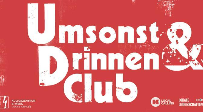 Umsonst und Drinnen Club // Termine