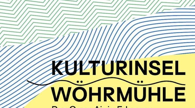 Kulturinsel Wöhrmühle 2021 | Corona Edition